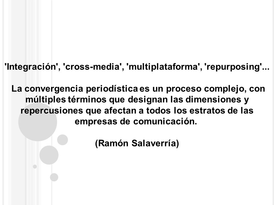 Integración , cross-media , multiplataforma , repurposing ...