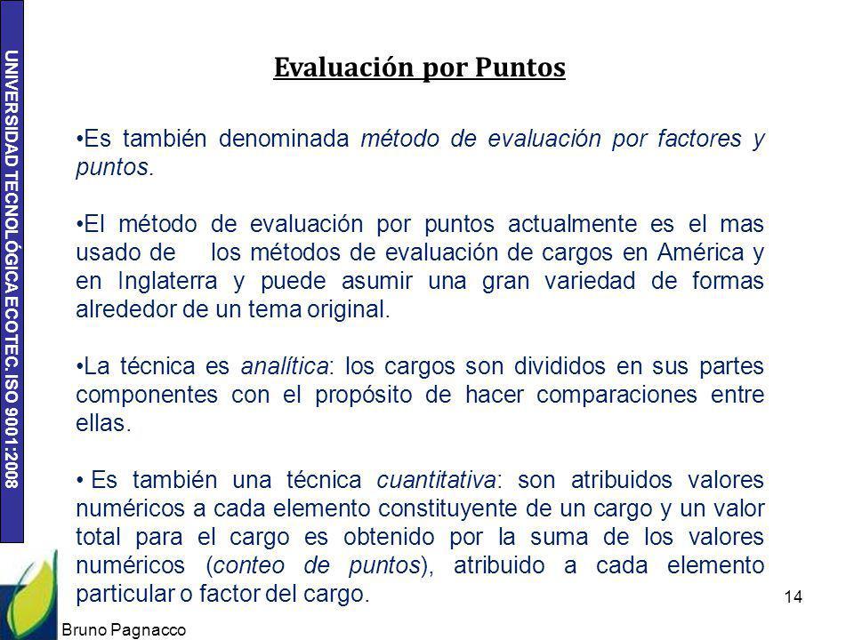 Es también denominada método de evaluación por factores y puntos.
