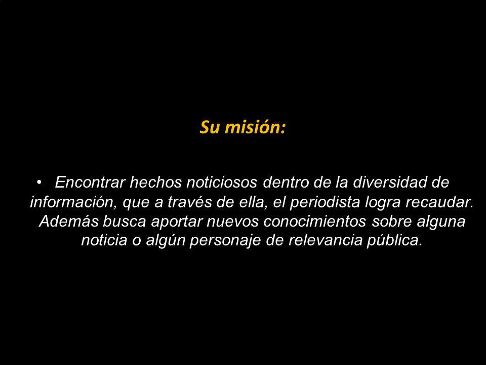 Su misión: