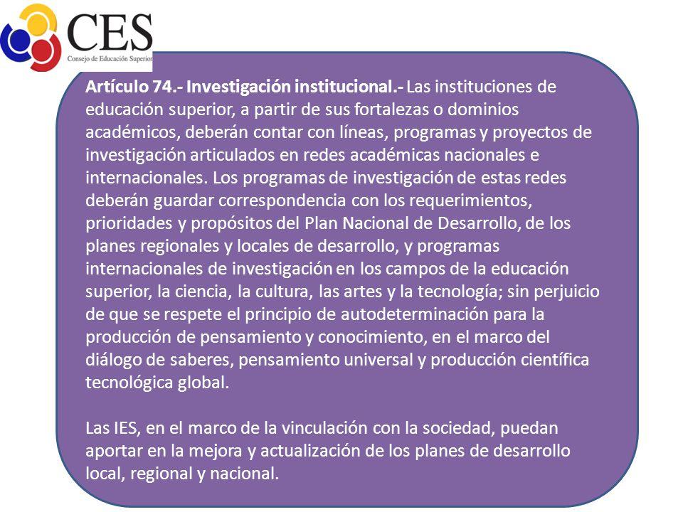 Artículo 74. - Investigación institucional