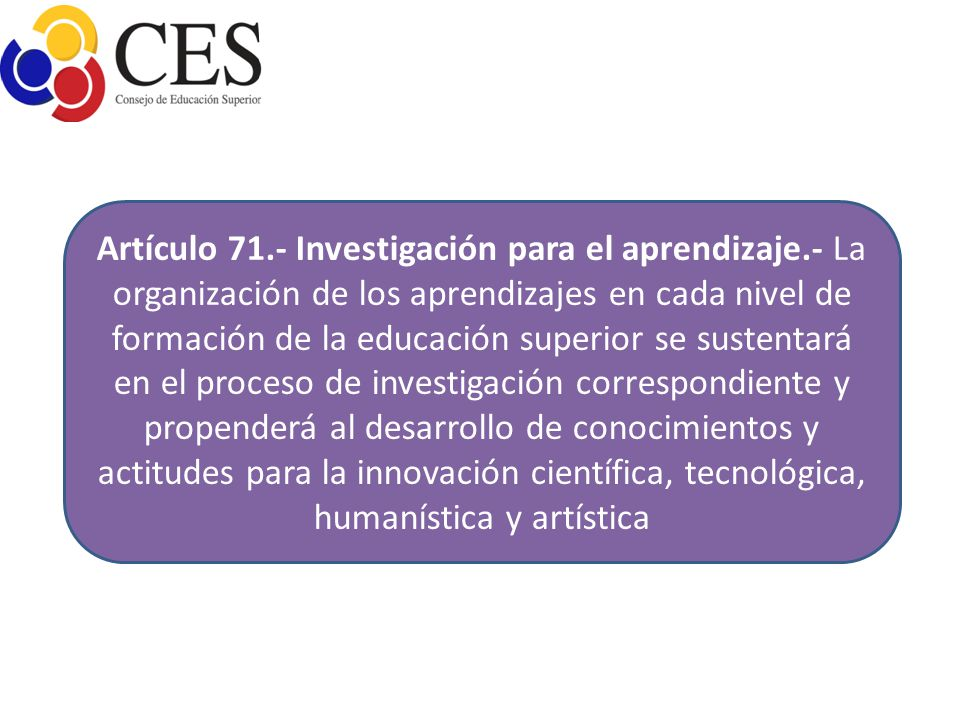 Artículo 71. - Investigación para el aprendizaje