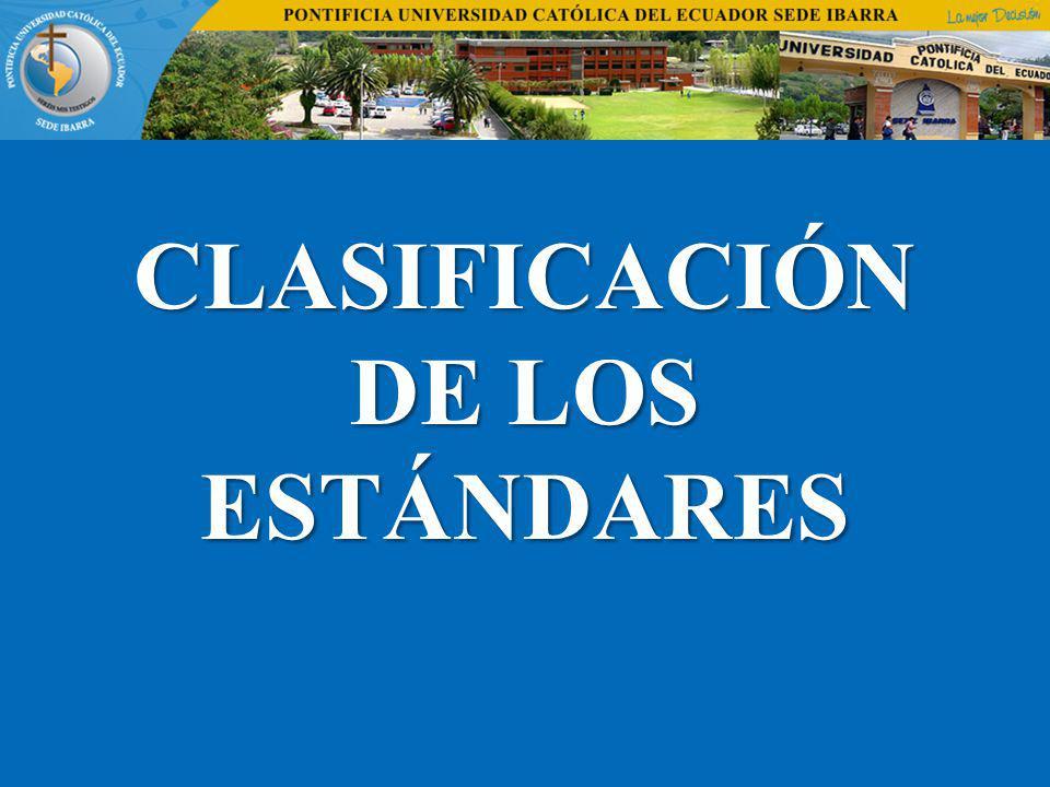 CLASIFICACIÓN DE LOS ESTÁNDARES