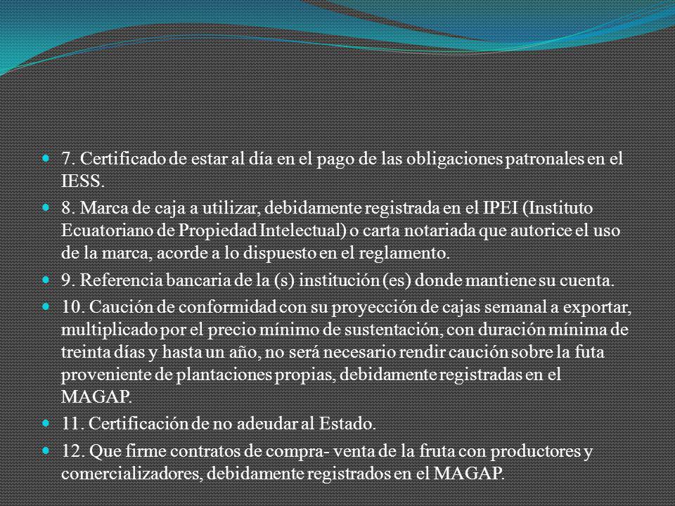 7. Certificado de estar al día en el pago de las obligaciones patronales en el IESS.
