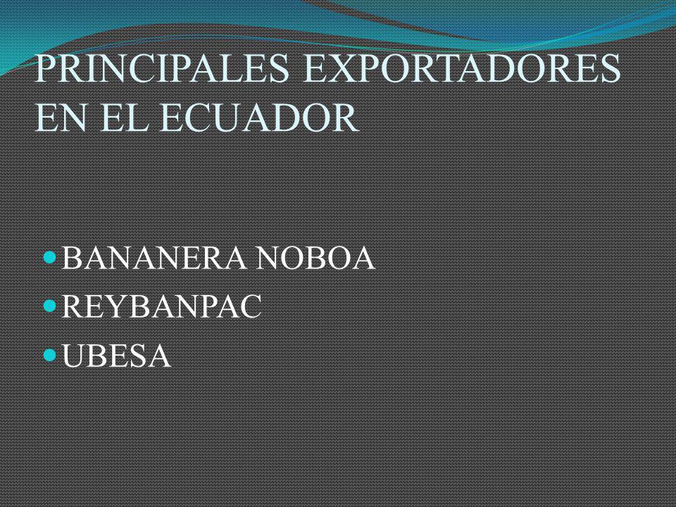 PRINCIPALES EXPORTADORES EN EL ECUADOR