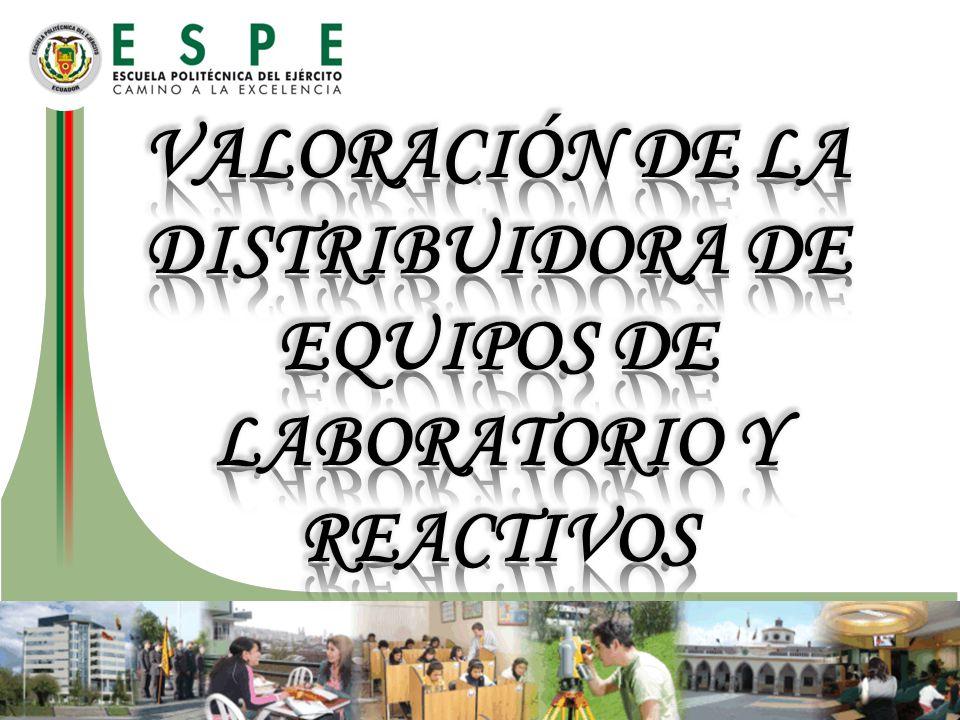 VALORACIÓN DE LA DISTRIBUIDORA DE EQUIPOS DE LABORATORIO Y REACTIVOS
