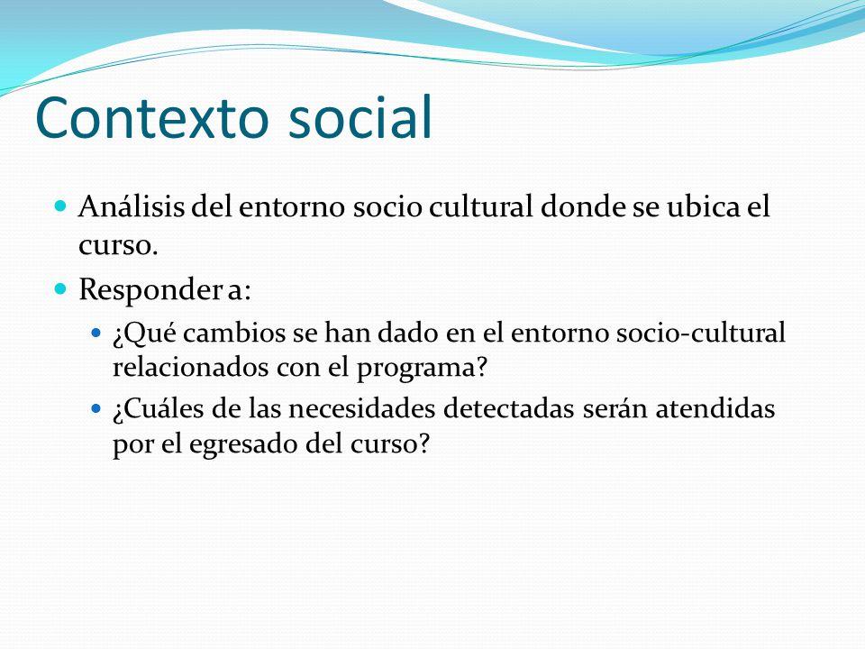 Contexto social Análisis del entorno socio cultural donde se ubica el curso. Responder a: