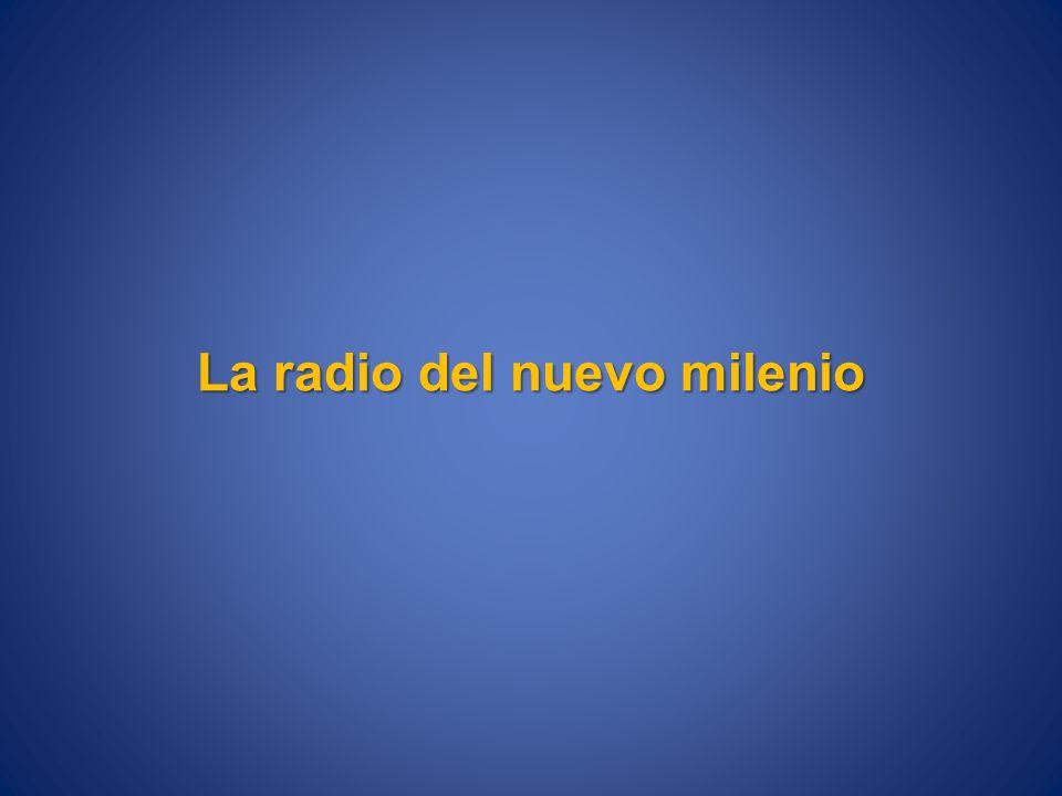 La radio del nuevo milenio
