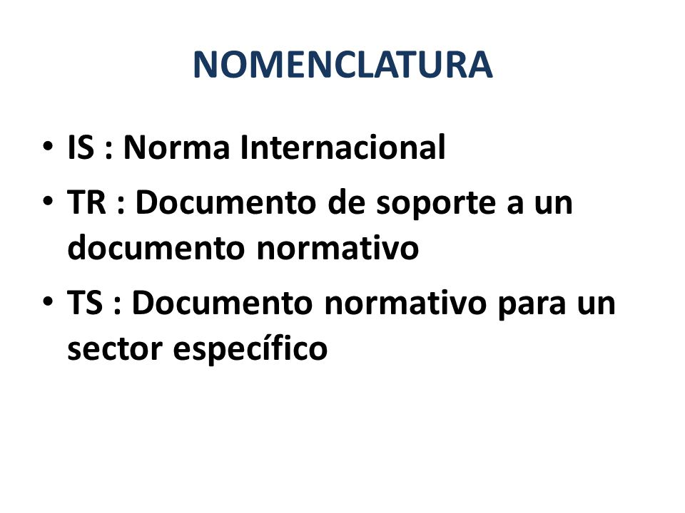 NOMENCLATURA IS : Norma Internacional
