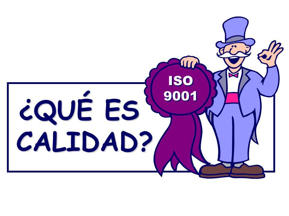 ISO 9001 ¿QUÉ ES CALIDAD