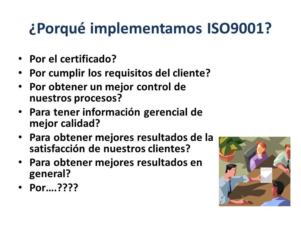 ¿Porqué implementamos ISO9001