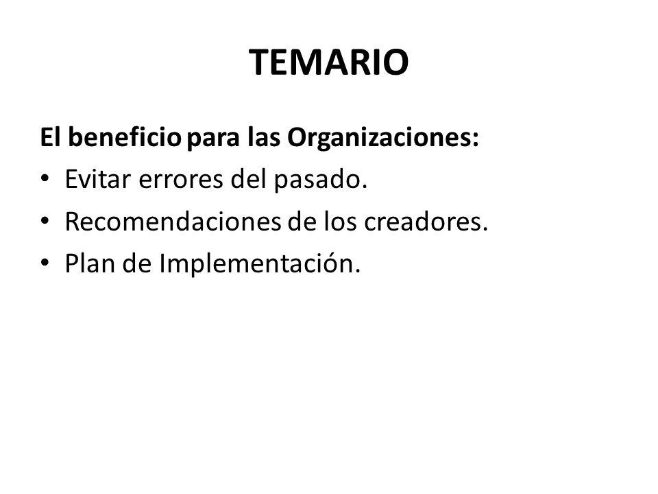 TEMARIO El beneficio para las Organizaciones:
