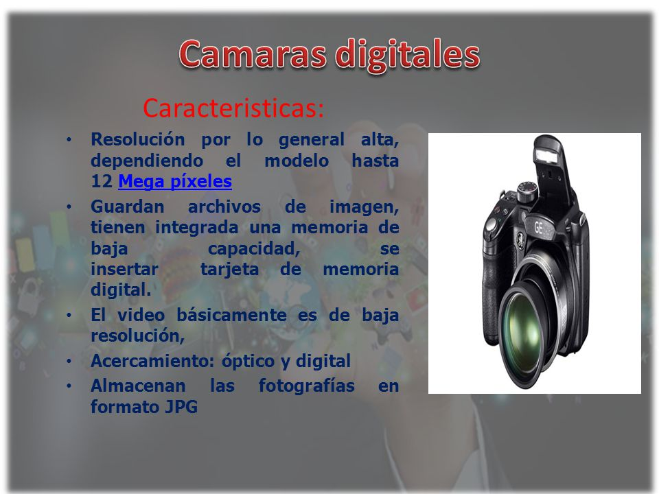 Camaras digitales Caracteristicas: