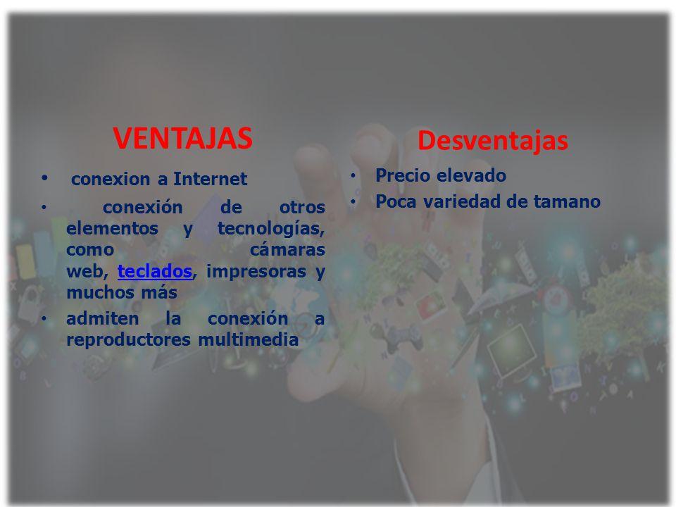 VENTAJAS Desventajas conexion a Internet Precio elevado