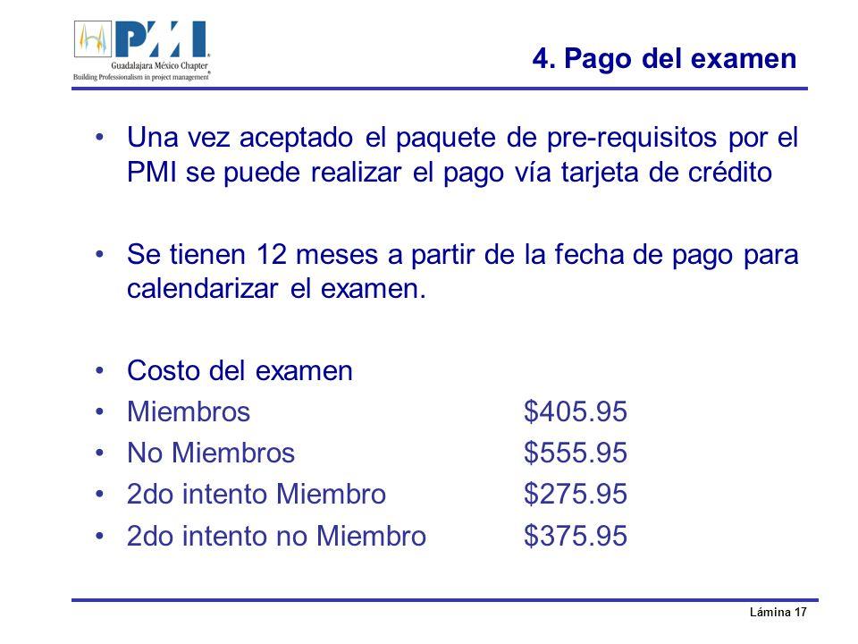 4. Pago del examenUna vez aceptado el paquete de pre-requisitos por el PMI se puede realizar el pago vía tarjeta de crédito.