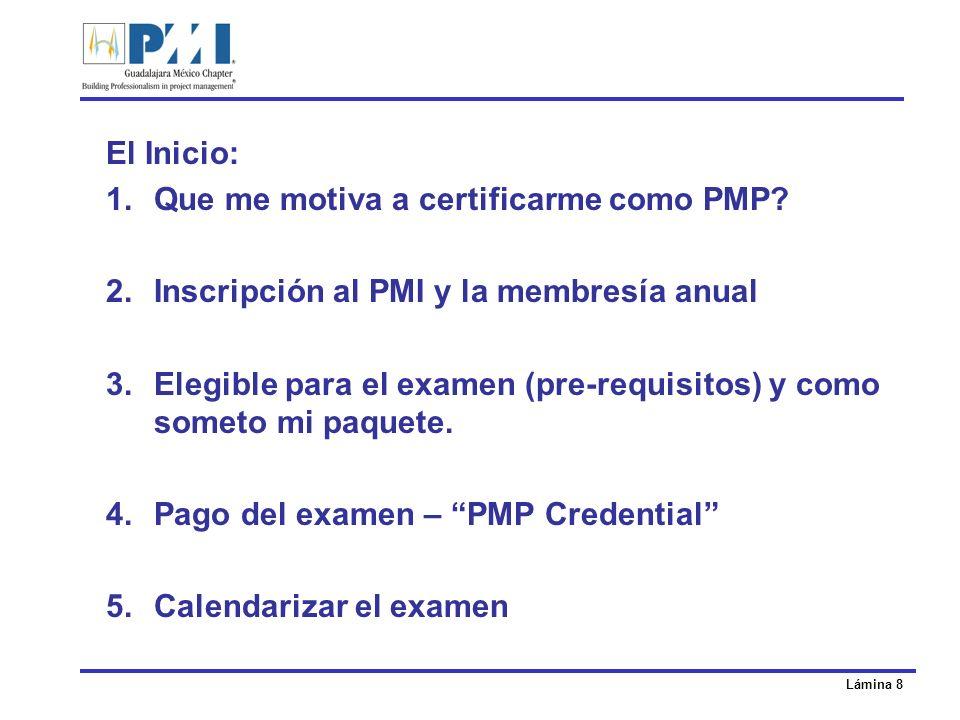 El Inicio: Que me motiva a certificarme como PMP Inscripción al PMI y la membresía anual.