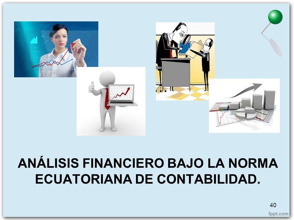 ANÁLISIS FINANCIERO BAJO LA NORMA ECUATORIANA DE CONTABILIDAD.