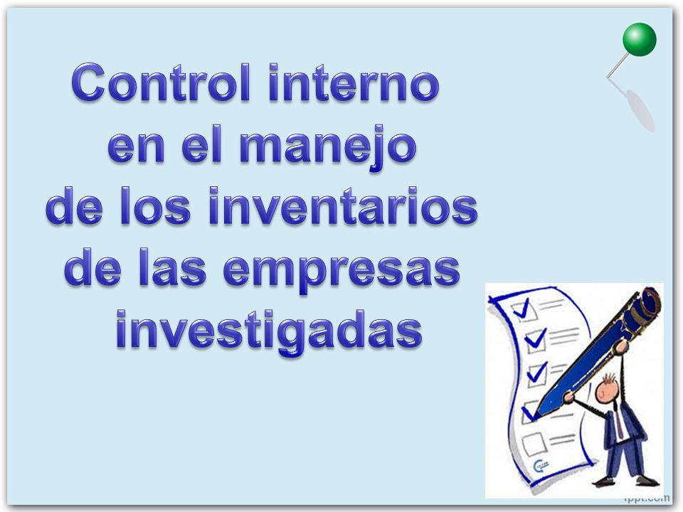 Control interno en el manejo de los inventarios de las empresas investigadas
