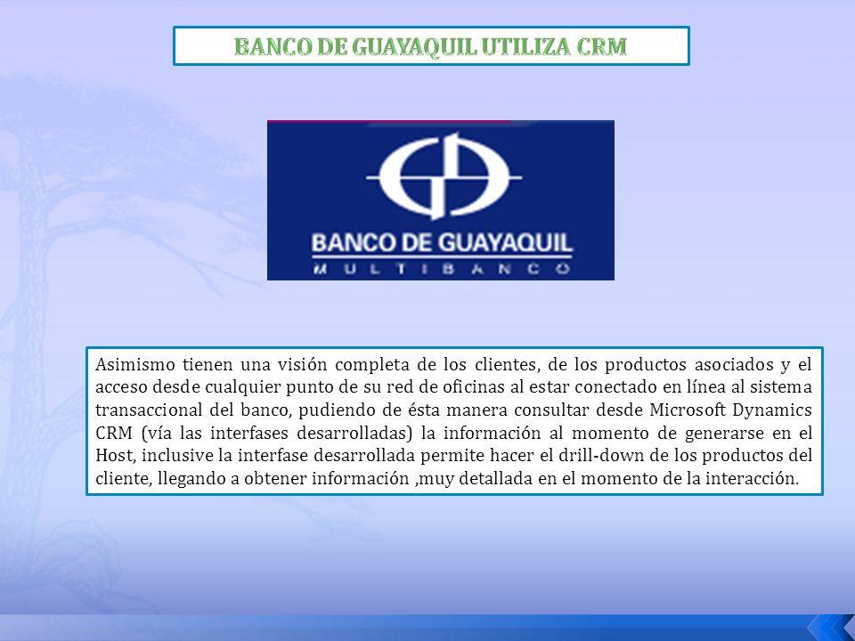 BANCO DE GUAYAQUIL UTILIZA CRM