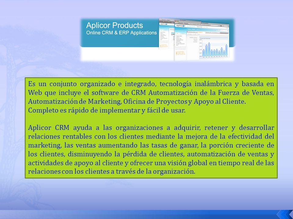 Es un conjunto organizado e integrado, tecnología inalámbrica y basada en Web que incluye el software de CRM Automatización de la Fuerza de Ventas, Automatización de Marketing, Oficina de Proyectos y Apoyo al Cliente.