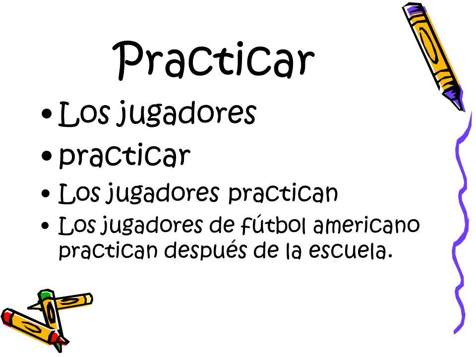 Practicar Los jugadores practicar Los jugadores practican