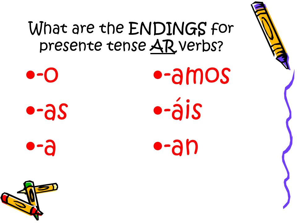 What are the ENDINGS for presente tense AR verbs
