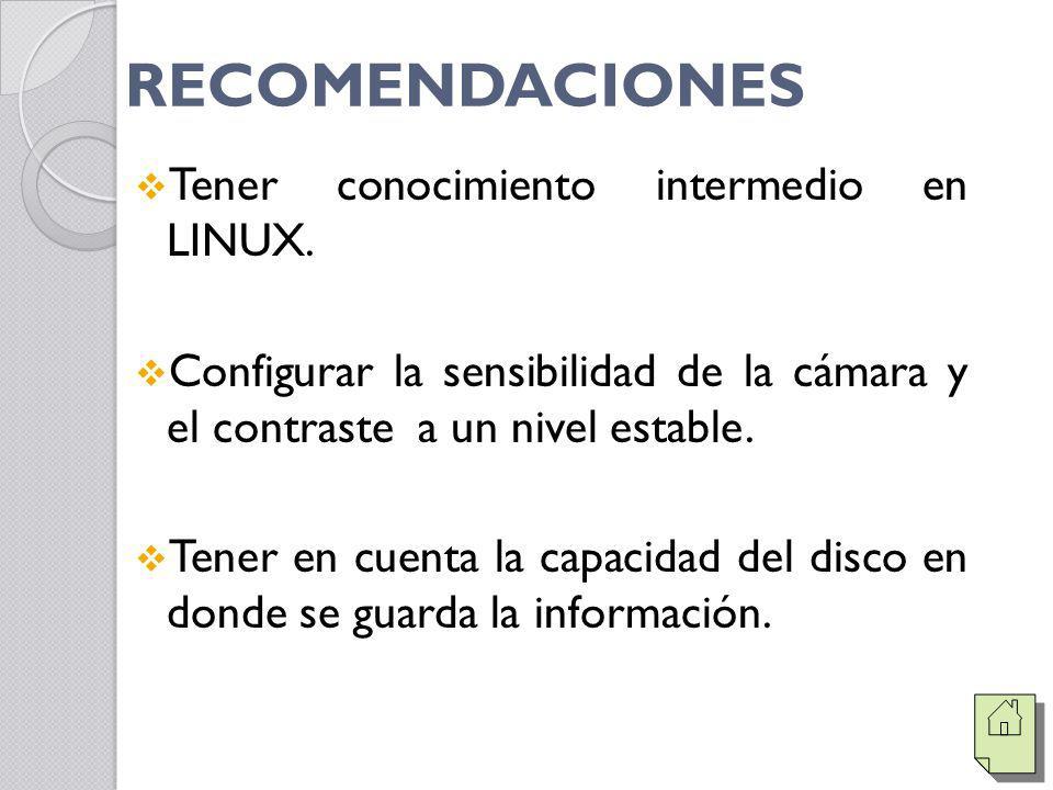RECOMENDACIONES Tener conocimiento intermedio en LINUX.