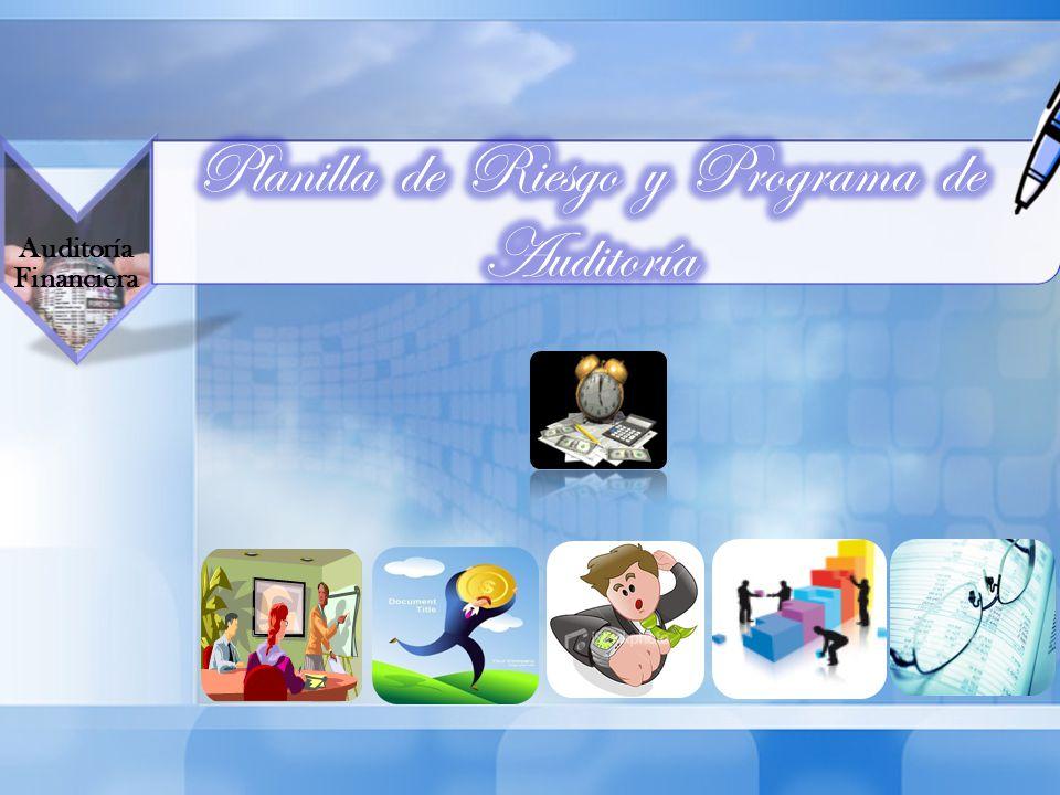 Planilla de Riesgo y Programa de Auditoría