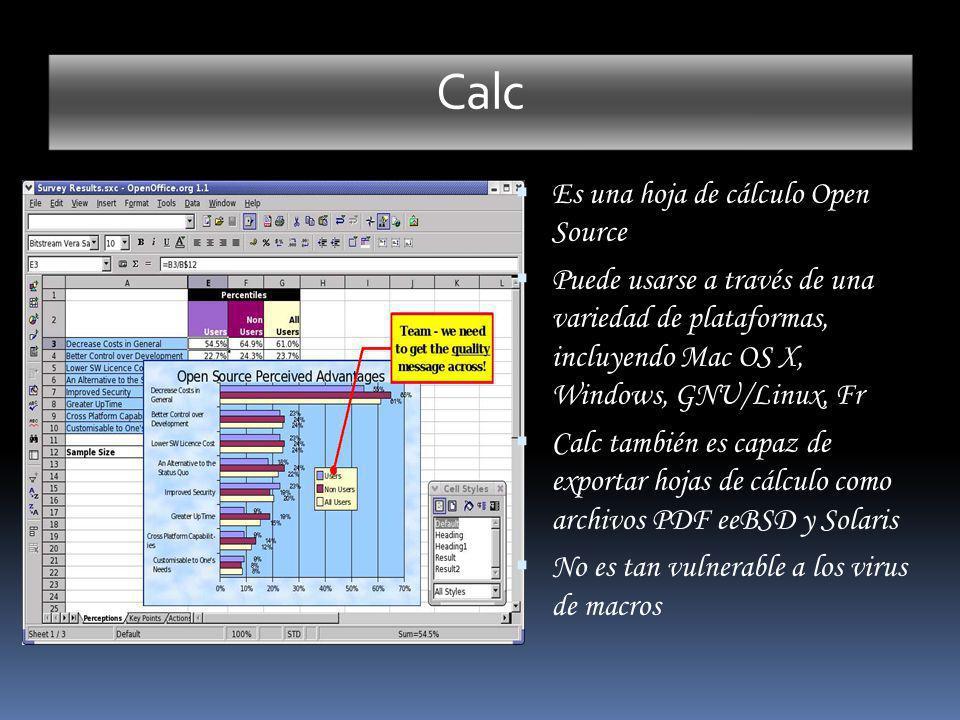 Calc Es una hoja de cálculo Open Source