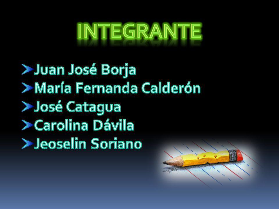 Integrante Juan José Borja María Fernanda Calderón José Catagua