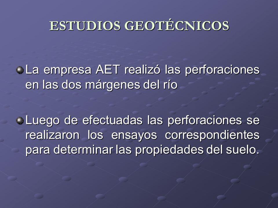 ESTUDIOS GEOTÉCNICOS La empresa AET realizó las perforaciones en las dos márgenes del río.