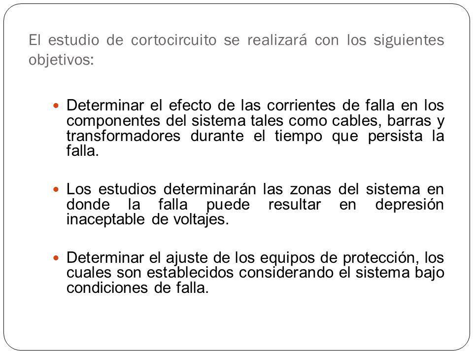 El estudio de cortocircuito se realizará con los siguientes objetivos:
