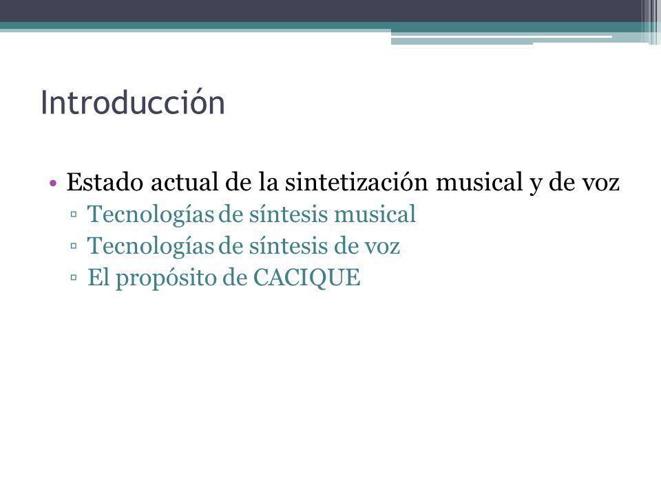 Introducción Estado actual de la sintetización musical y de voz