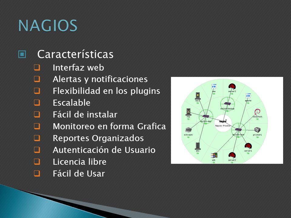 NAGIOS Características Interfaz web Alertas y notificaciones