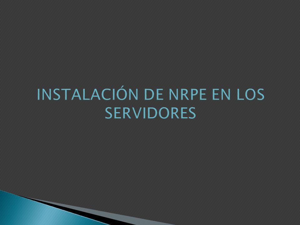 INSTALACIÓN DE NRPE EN LOS SERVIDORES