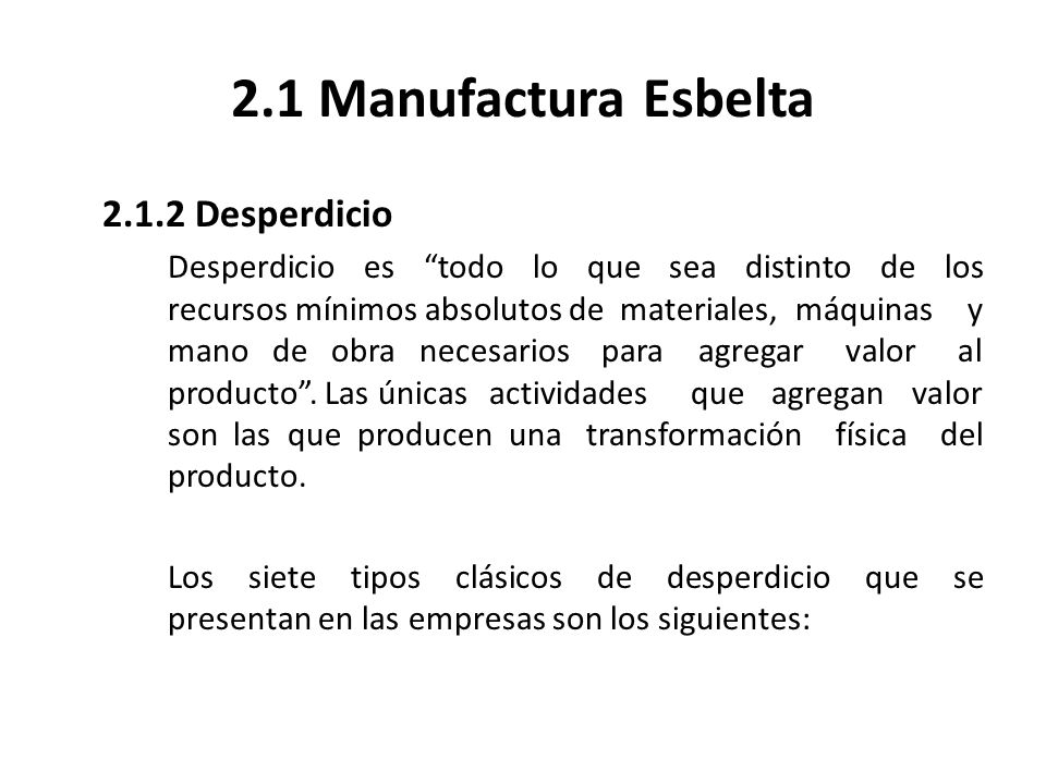 2.1 Manufactura Esbelta 2.1.2 Desperdicio