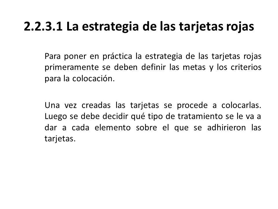 2.2.3.1 La estrategia de las tarjetas rojas
