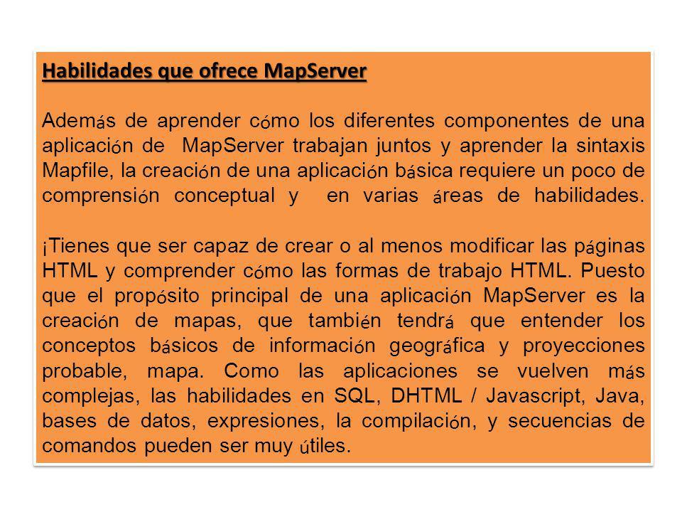 Habilidades que ofrece MapServer
