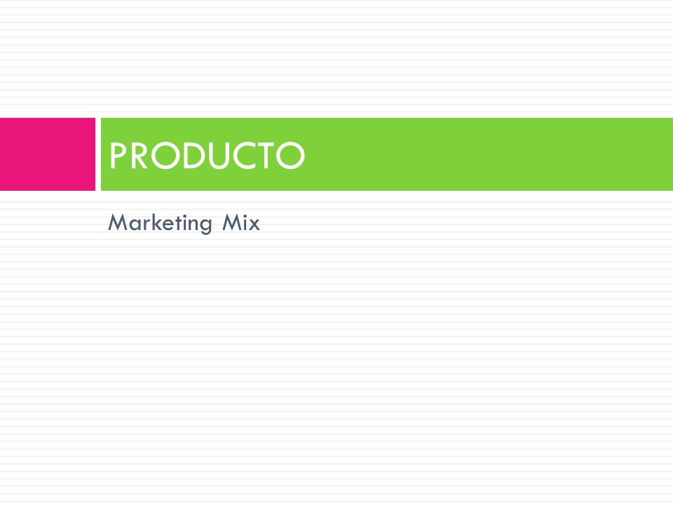 PRODUCTO Marketing Mix