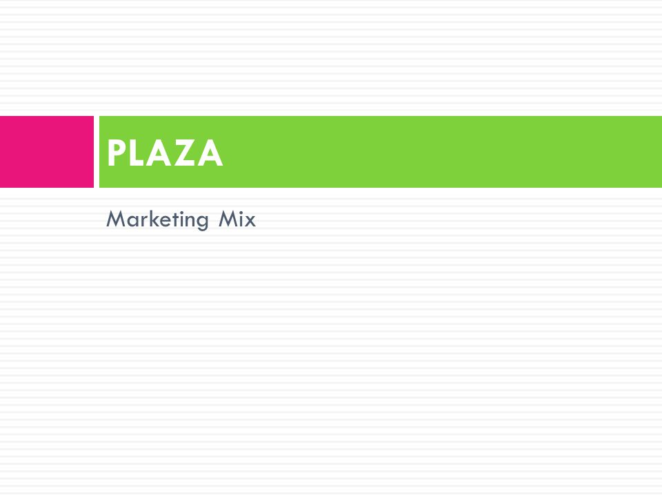 PLAZA Marketing Mix