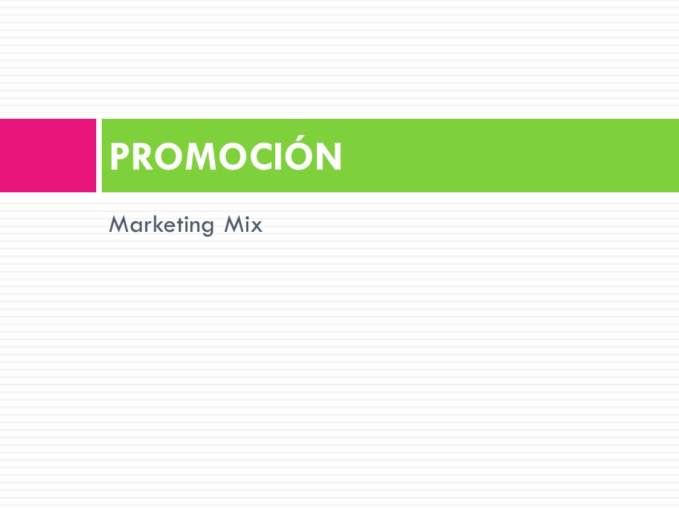 PROMOCIÓN Marketing Mix
