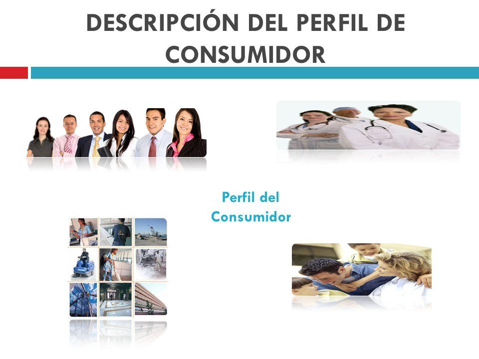 DESCRIPCIÓN DEL PERFIL DE CONSUMIDOR