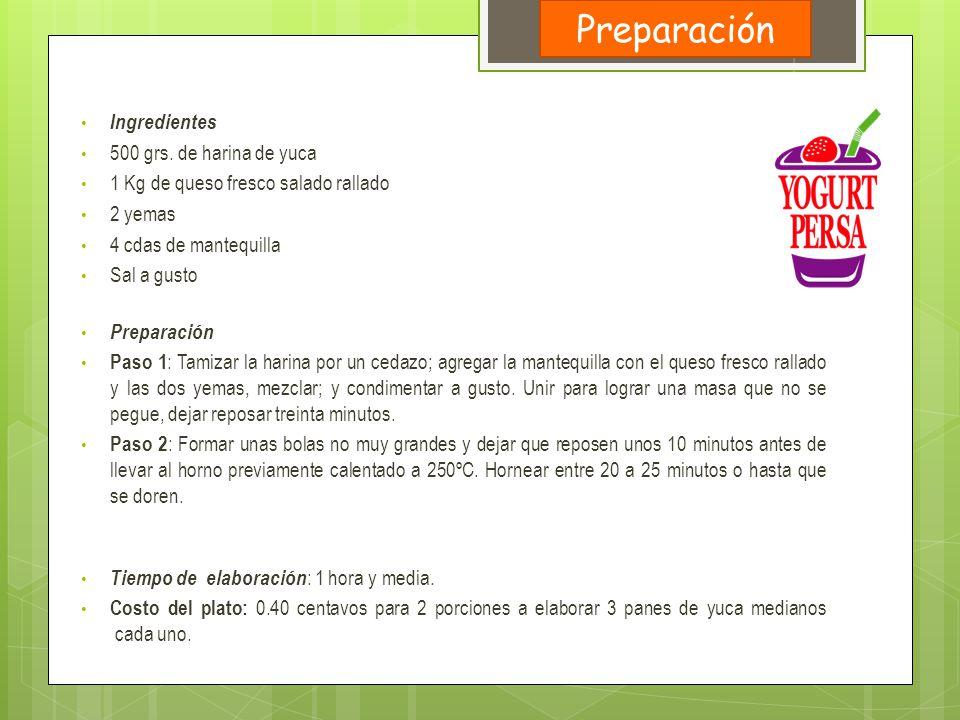 Preparación Ingredientes 500 grs. de harina de yuca
