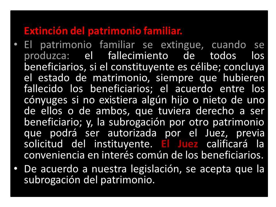 Extinción del patrimonio familiar.