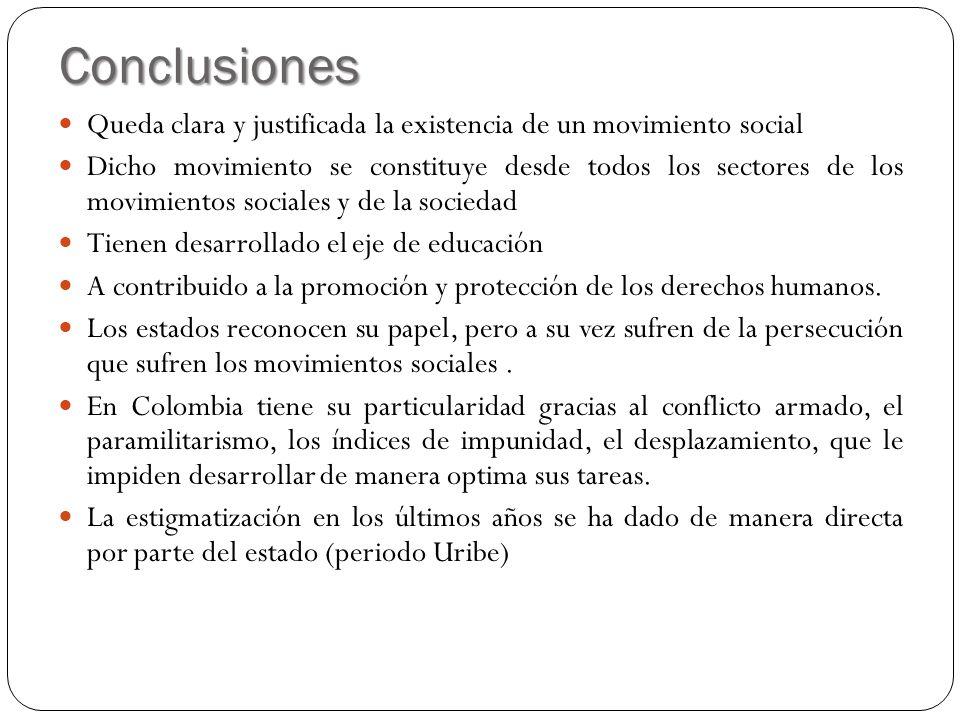 ConclusionesQueda clara y justificada la existencia de un movimiento social.