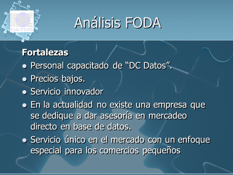 Análisis FODA Fortalezas Personal capacitado de DC Datos .