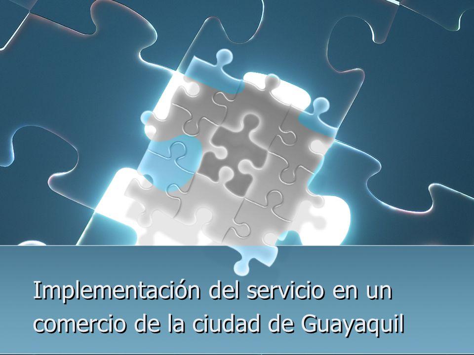 Implementación del servicio en un comercio de la ciudad de Guayaquil