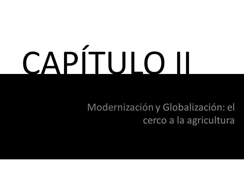 Modernización y Globalización: el cerco a la agricultura