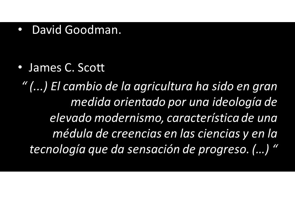 David Goodman. James C. Scott.
