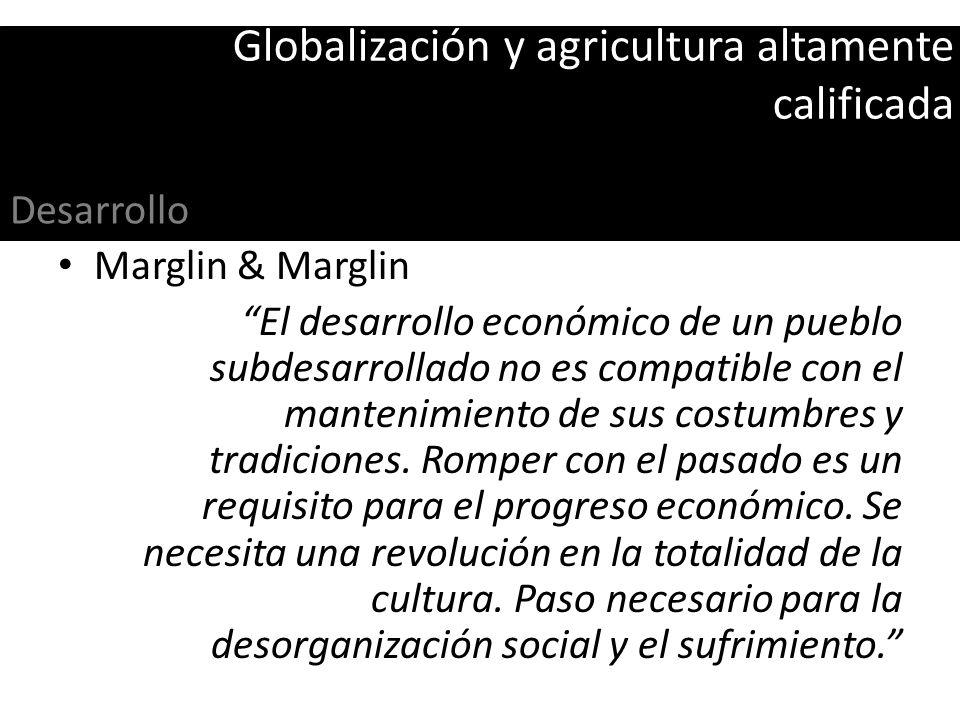 Globalización y agricultura altamente calificada