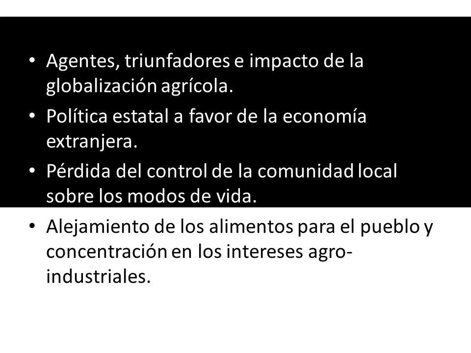 Agentes, triunfadores e impacto de la globalización agrícola.